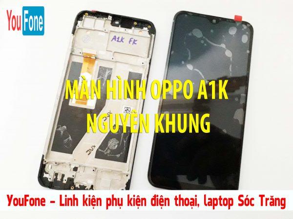 man_hinh_oppo_a1K_nguyen_khung